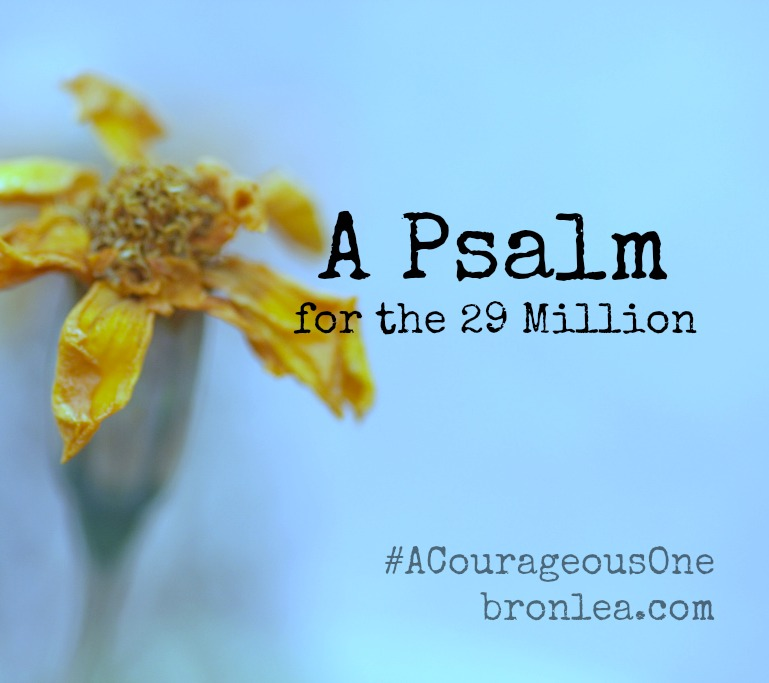 A Psalm for the 29 Million - #trafficking #endit