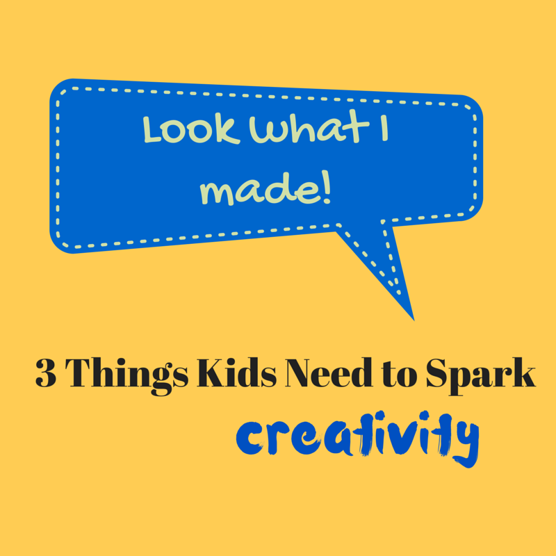 3 Things Kids Need to Spark CREATIVITY (and one thing they don't)