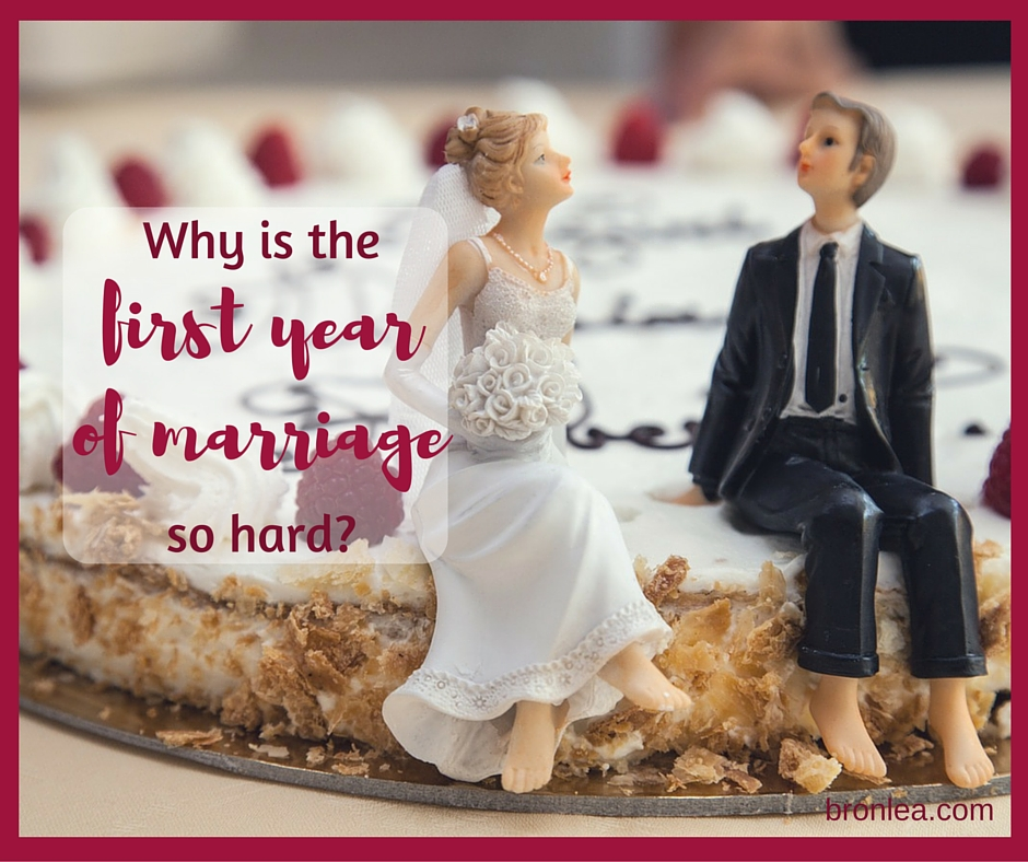 Why is the first year of marriage so hard?