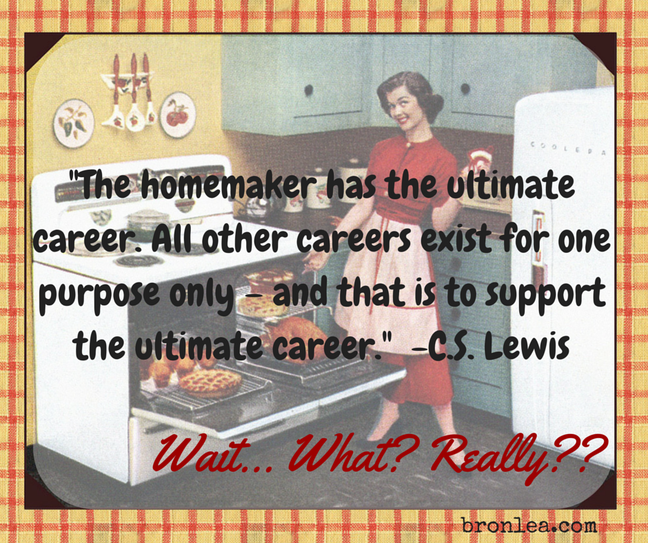 On CS Lewis, homemakers and the Ultimate Career