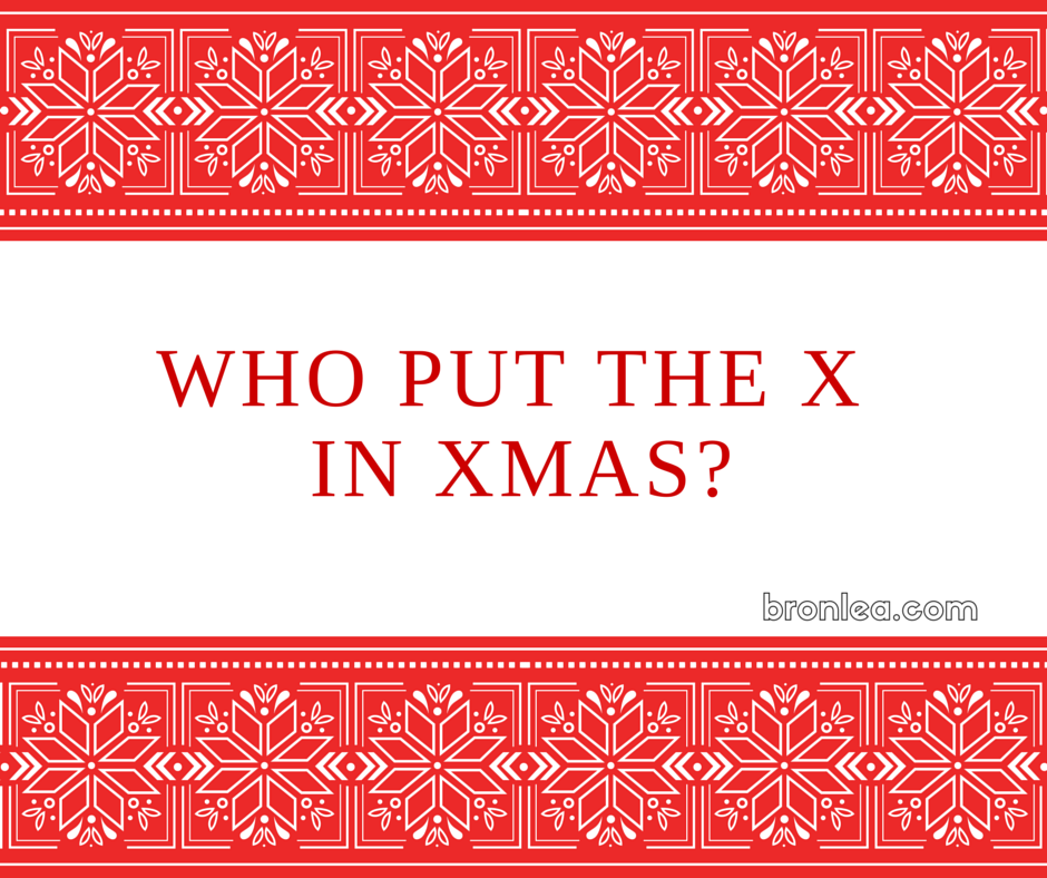who put the x in Christmas?