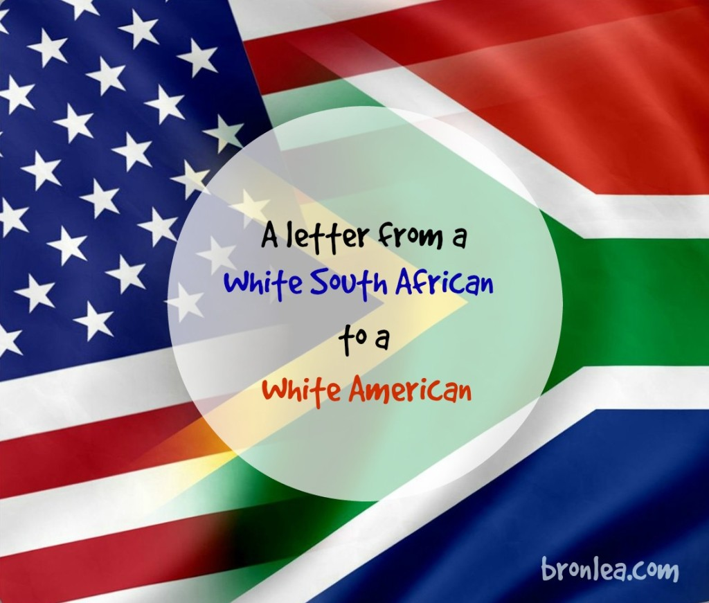 A Letter from A White South African to White Amerians